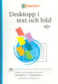 Datoranvändning; Desktopp i text och bild