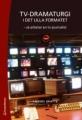 Tv-dramaturgi i det lilla formatet - så arbetar en tv-journalist