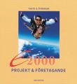 e2000; Projekt och Företagande
