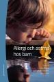 Allergi och astma hos barn